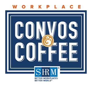 SHRM Convos & Coffee